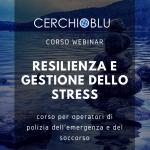 RESILIENZA E GESTIONE DELLO STRESS – CORSO WEBINAR